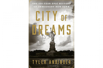 "Book cover of ""City of Dreams: The 400-Year Epic History of Immigrant New York"" by Tyler Anbinder."